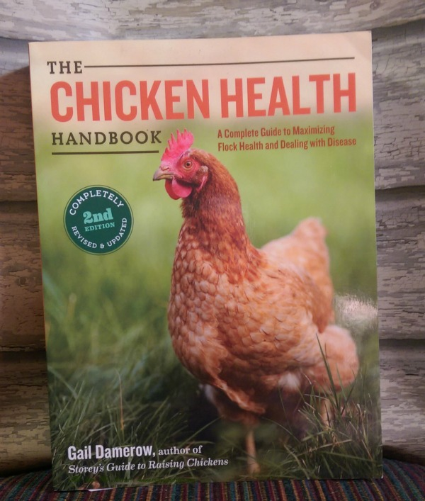 The Chicken Health Handbook - the only book you need to raise healthy chickens.