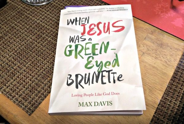 When Jesus Was A Green-Eyed Brunette by Max Davis
