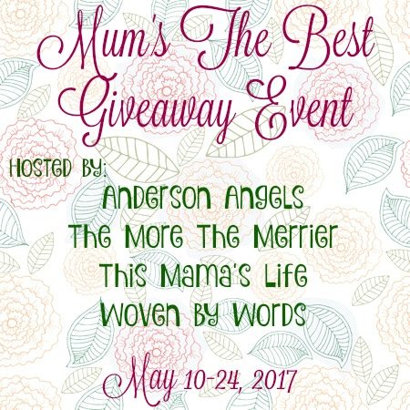 Mum's The Best Giveaway Event runs from May 10th - 24th, 2017!