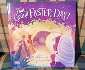 """That Grand Easter Day!"" is a wonderful Easter book for children!"