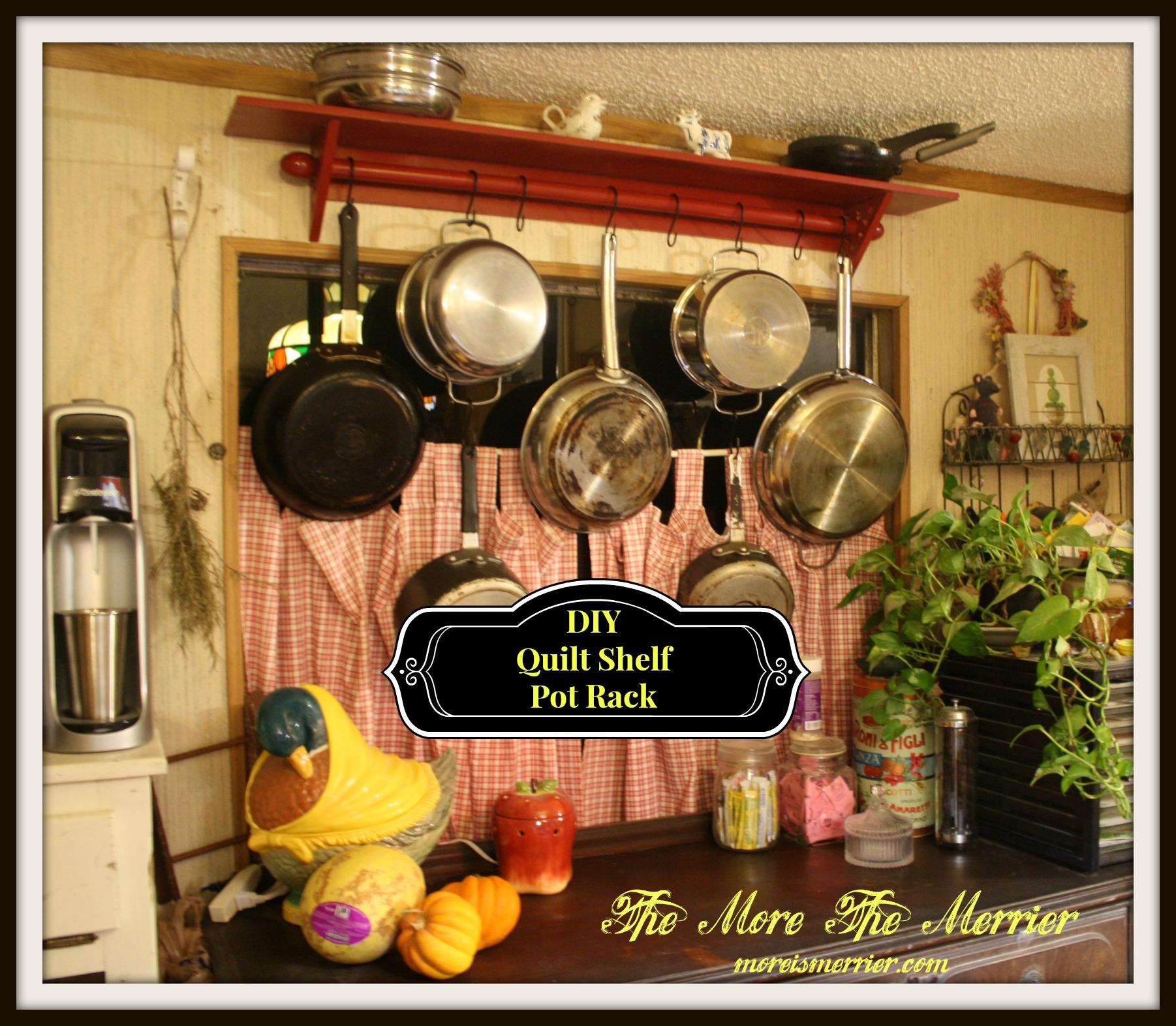 DIY: Quilt Shelf Pot Rack - The More The Merrier